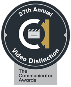 27th Annual Video Distinction: The Communicator Awards.